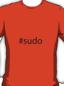 #sudo black text T-Shirt