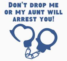 My Aunt Will Arrest You One Piece - Short Sleeve