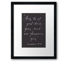 Be of good cheer inspirational verse Framed Print