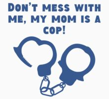 My Mom Is A Cop Baby Tee