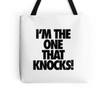 I'M THE ONE THAT KNOCKS! Tote Bag