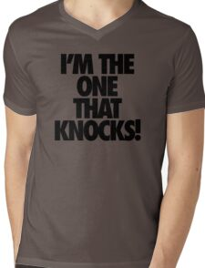 I'M THE ONE THAT KNOCKS! Mens V-Neck T-Shirt