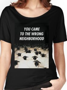 Wrong Neighborhood ! Women's Relaxed Fit T-Shirt