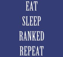 Eat Sleep Ranked Repeat by Max Jank