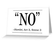 """Shakespeare Hamlet quote """"No"""" Greeting Card"""