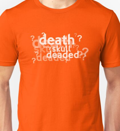 Deaded??? Unisex T-Shirt