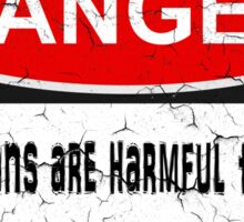 DANGER! Republicans are harmful to children... Sticker