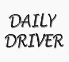 DAILY DRIVER by Tony  Bazidlo