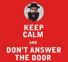 YOU BETTER NOT ANSWER, IT'S THE ONE WHO KNOCKS by CelsoPelegrini