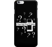 Clue-ing For Looks iPhone Case/Skin