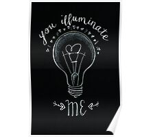 'You illuminate me'  Poster