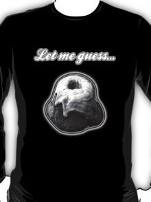 "Skyrim Sweet Roll ""Let me guess..."" T-Shirt"