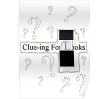 Clue-ing For Looks Poster