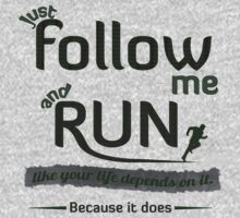 Just Follow Me and Run by believeluna