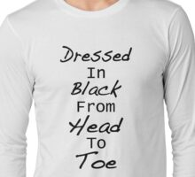 Dressed In Black From Head To Toe Long Sleeve T-Shirt