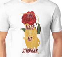 You Made Me Stronger Unisex T-Shirt