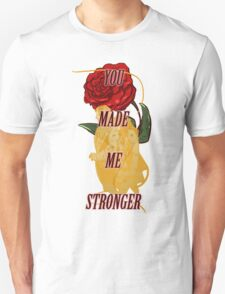 You Made Me Stronger T-Shirt