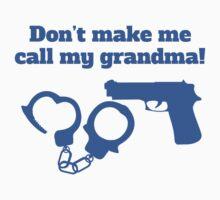 Don't Make Me Call My Grandma One Piece - Short Sleeve