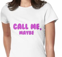 Call Me, Maybe. Womens Fitted T-Shirt