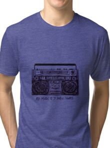My Music is > Than Yours Tri-blend T-Shirt
