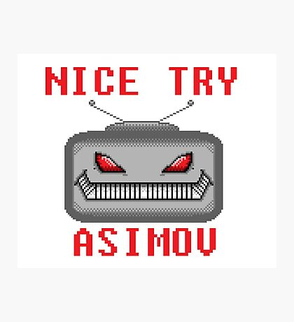 Nice Try Asimov -- Pixel Robot  Photographic Print