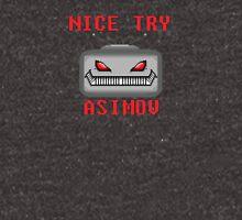 Nice Try Asimov -- Pixel Robot  Unisex T-Shirt
