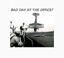 Bad day at the office?   World War 2 Aircraft crash  Unisex T-Shirt