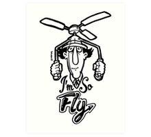 Go Go Gadget Swagger... I'm So Fly Art Print