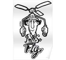 Go Go Gadget Swagger... I'm So Fly Poster