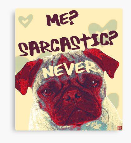 Pug Sarcasm Canvas Print