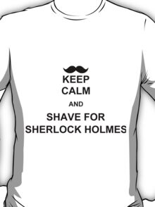 Keep Calm and Shave for Sherlock Holmes T-Shirt
