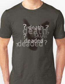 Death, Skull, Deaded???? Unisex T-Shirt