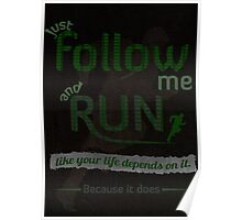 Just Follow Me and Run Poster