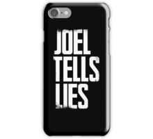 Joel Tells Lies iPhone Case/Skin