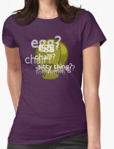 Egg? Chair? Sitty thing?  T-Shirt