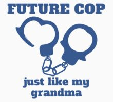 Future Cop Just Like My Grandma One Piece - Short Sleeve
