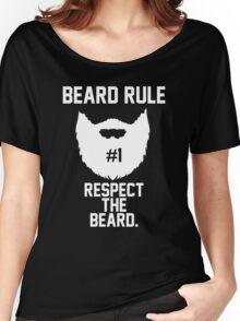 Beard Rule #1 Respect the Beard Women's Relaxed Fit T-Shirt