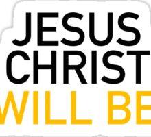 Jesus Christ; Hamilton Sticker