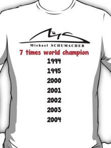 Michael Schumacher 7 times world champion  T-Shirt