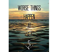 worse things happen at sea Photographic Print