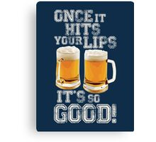 Once it hits your lips, it's so GOOD! (OLD SCHOOL) Canvas Print