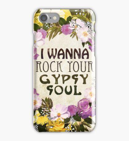 I Wanna Rock Your Gypsy Soul iPhone Case/Skin