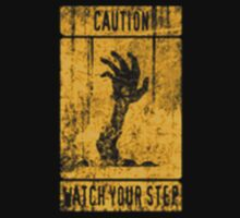 Caution - Watch your step - Zombies by Kickmes0n