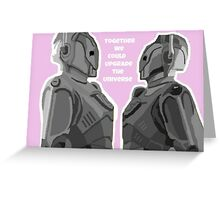 Together we could upgrade the Universe  Greeting Card