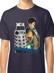 Exterminate!  Classic T-Shirt