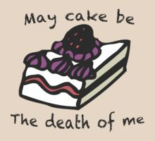 May Cake Be The Death Of Me by aasshhlliinn