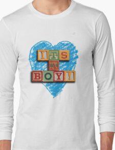 It's A Boy! Long Sleeve T-Shirt