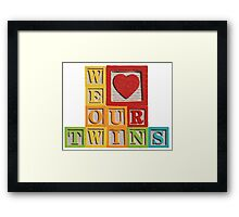We Love Our Twins Framed Print