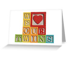 We Love Our Twins Greeting Card