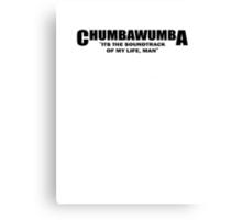 CHUMBAWUMBA Canvas Print